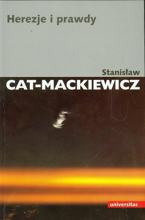 Herezje i prawdy - Cat-Mackiewicz Stanisław