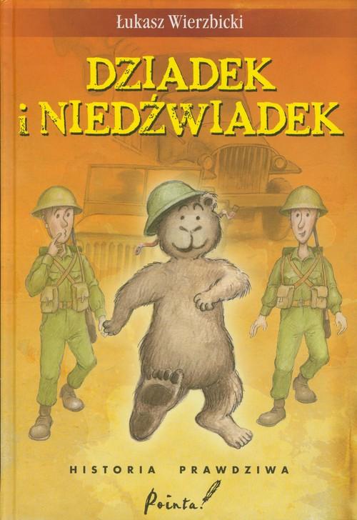 Dziadek i Niedźwiadek TW Wyd. IV - Wierzbicki Łukasz