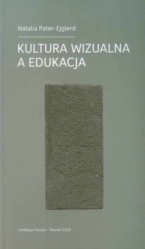 Kultura wizualna a edukacja - Pater-Ejgierd Natalia