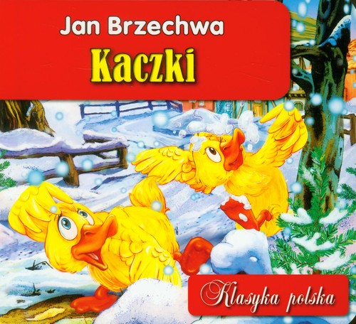 KACZKI KLASYKA POLSKA - Brzechwa Jan