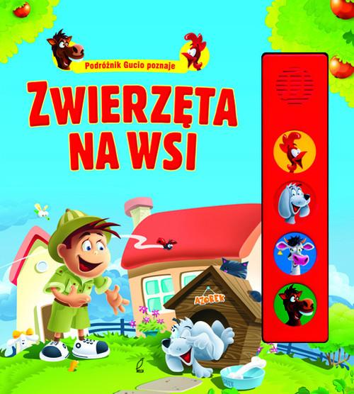 Podróżnik Gucio poznaje zwierzęta na wsi - Kozłowska Urszula
