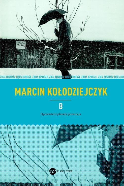 B OPOWIEŚCI Z PLANETY PROWINCJA - Kołodziejczyk Marcin