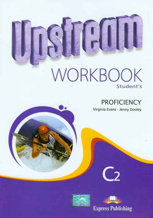 Upstream C2 Proficiency WB EXPRESS PUBLISH - Evans Virginia, Dooley Jenny