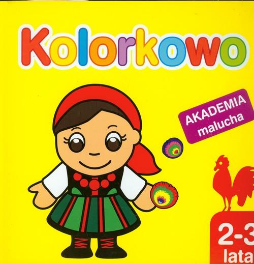 Akademia malucha - Kolorkowo. - Wiśniewska Anna