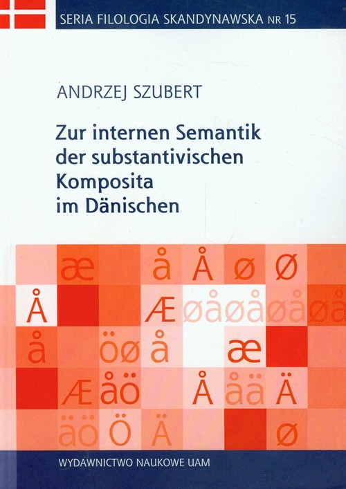 Zur internen Semantik der substantivischen Komposita im Danischen - Szubert Andrzej