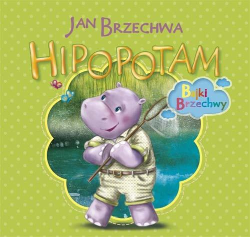 HIPOPOTAM BAJKI BRZECHWY - Brzechwa Jan