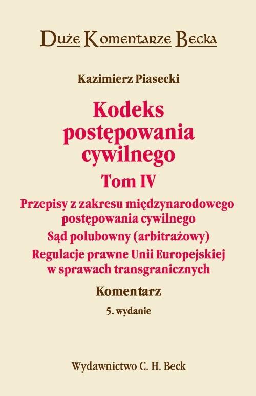 Kodeks postępowania cywilnego Tom 4 - Piasecki Kazimierz