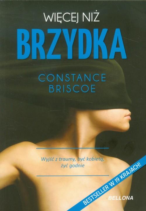 WIĘCEJ NIŻ BRZYDKA - Briscoe Constance