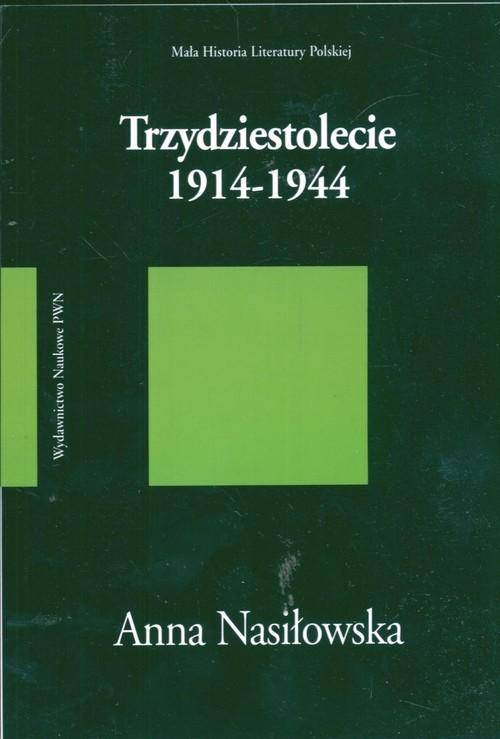 Trzydziestolecie 1914-1944 - Nasiłowska Anna