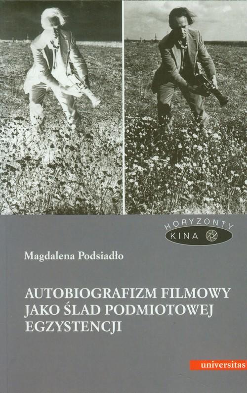 Autobiografizm filmowy jako ślad... - Podsiadło Magdalena