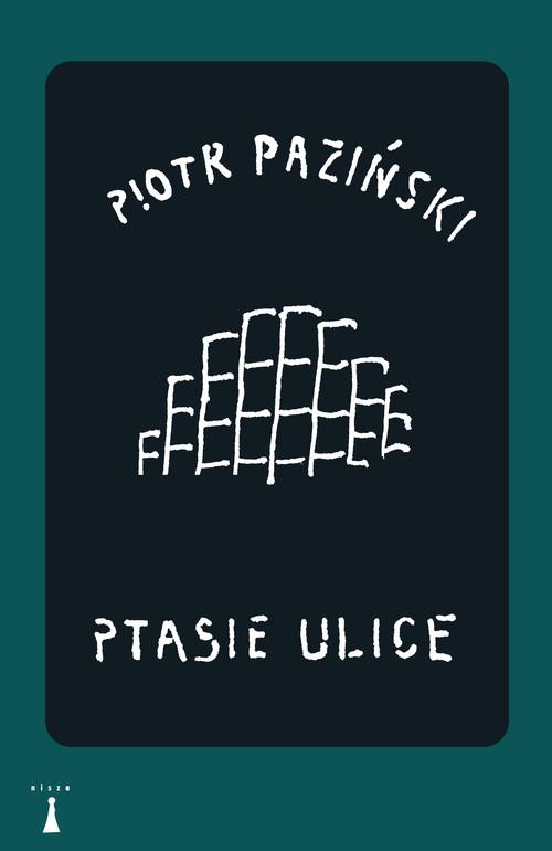Ptasie ulice - Paziński Piotr