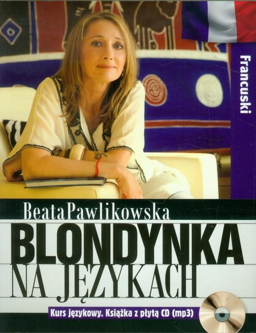 Blondynka na językach. Francuski + CD - Pawlikowska Beata