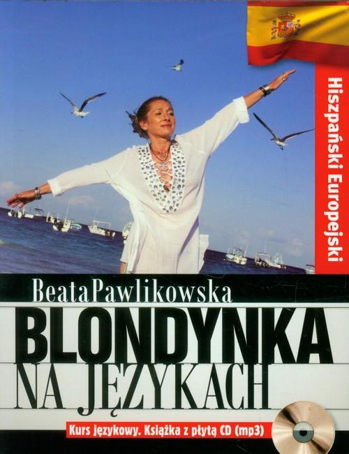 Blondynka na językach Hiszpański europejski Kurs językowy - Pawlikowska Beata
