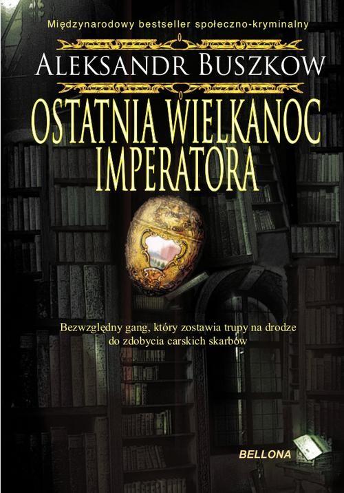 OSTATNIA WIELKANOC IMPERATORA - Buszkow Aleksandr