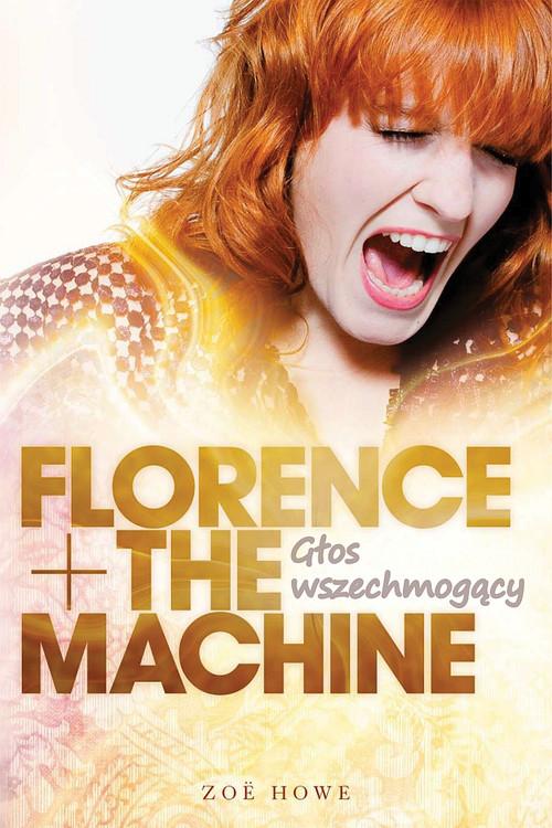 FLORENCE THE MACHINE GŁOS WSZECHMOGĄCY - Howy Zoë