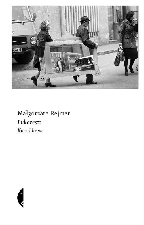BUKARESZT KURZ I KREW - Rejmer Małgorzata