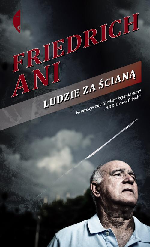 LUDZIE ZA ŚCIANĄ - Ani Friedrich