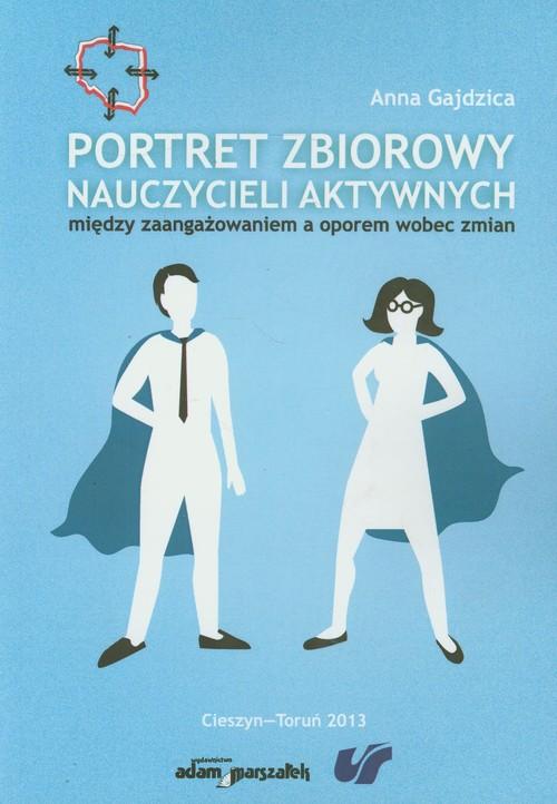 Portret zbiorowy nauczycieli aktywnych - Gajdzica Anna