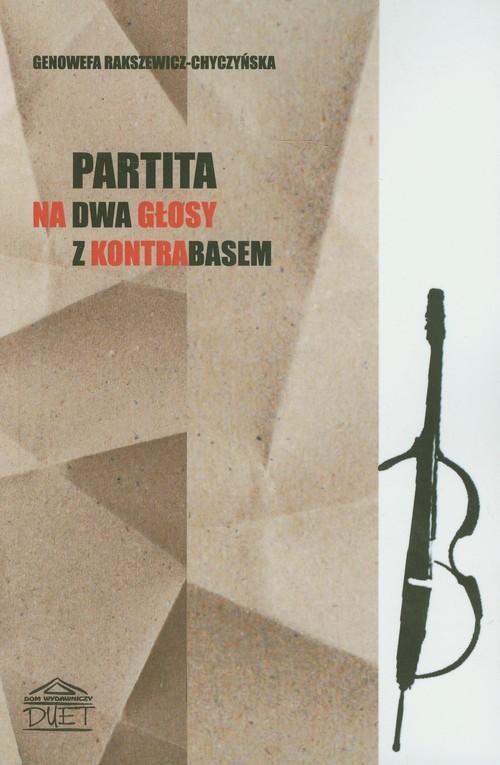 Partita na dwa głosy z kontrabasem - Rakszewicz-Chyczyńska Genowefa