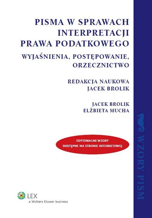 Pisma w sprawach interpretacji prawa podatkowego - Brolik Jacek, Mucha Elżbieta
