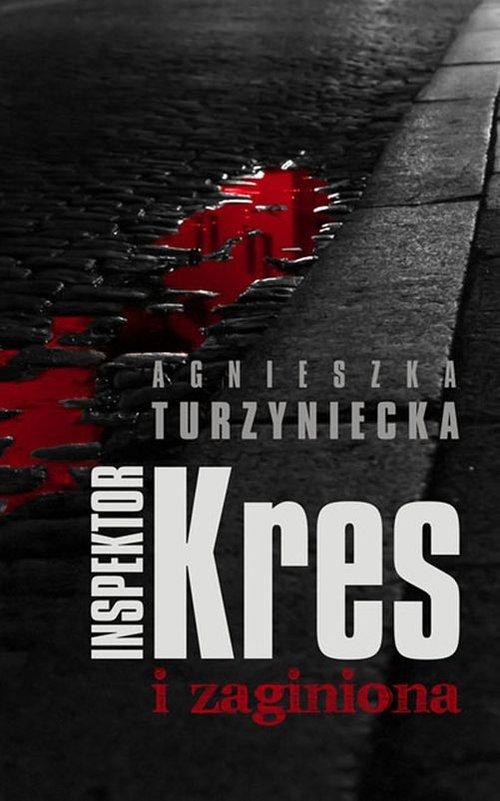 Inspektor Kres i zaginiona - Turzyniecka Agnieszka