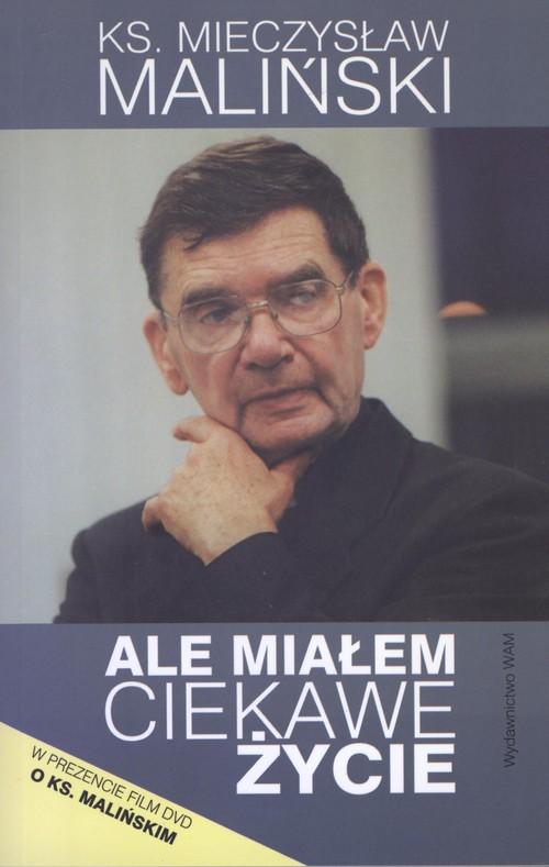 Ale miałem ciekawe życie - Maliński Mieczysław