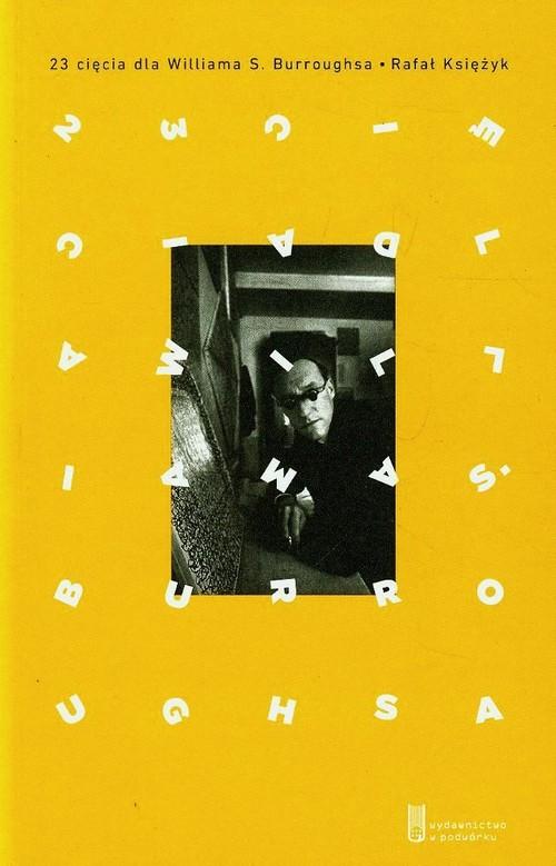 23 cięcia dla Williama S. Burroughsa - Księżyk Rafał