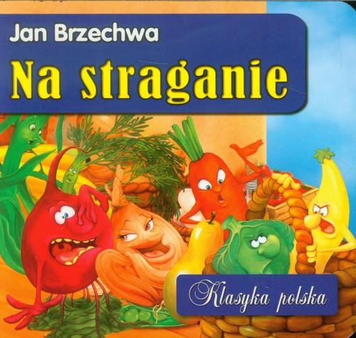 NA STRAGANIE KLASYKA POLSKA - Brzechwa Jan