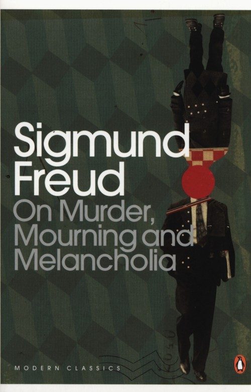 On Murder, Mourning and Melancholia - Freud Sigmund