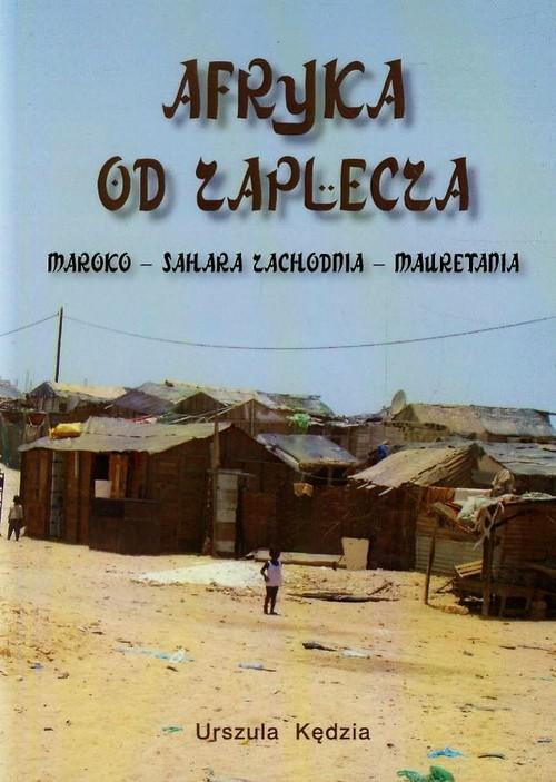 Afryka od zaplecza. Maroko - Sahara Zachodnia - Ma - Kędzia Urszula