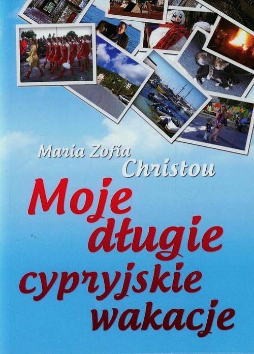 Moje długie cypryjskie wakacje - Christou Maria Zofia