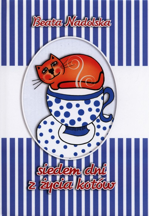 Siedem dni z życia kotów - Nadolska Beata