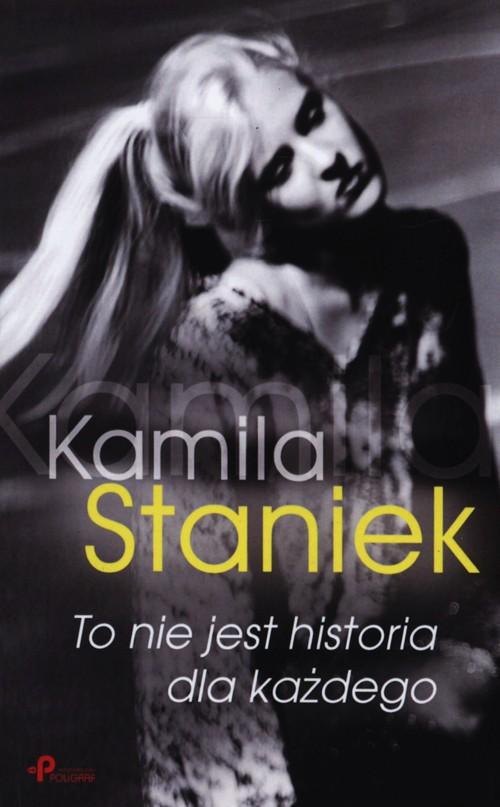 To nie jest historia dla każdego - Staniek Kamila