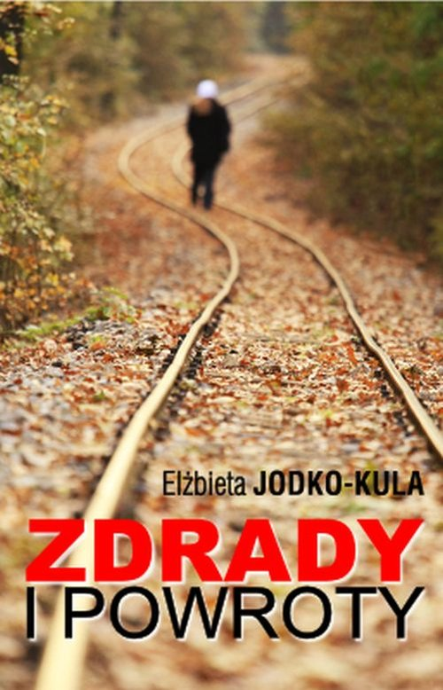 ZDRADY I POWROTY - Jodko-Kula Elżbieta