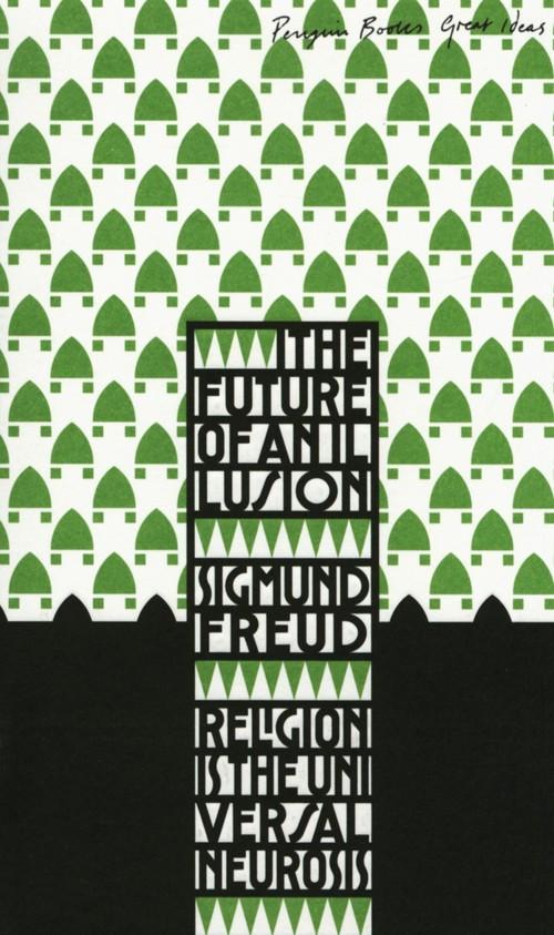 Future of an Illusion - Freud Sigmund