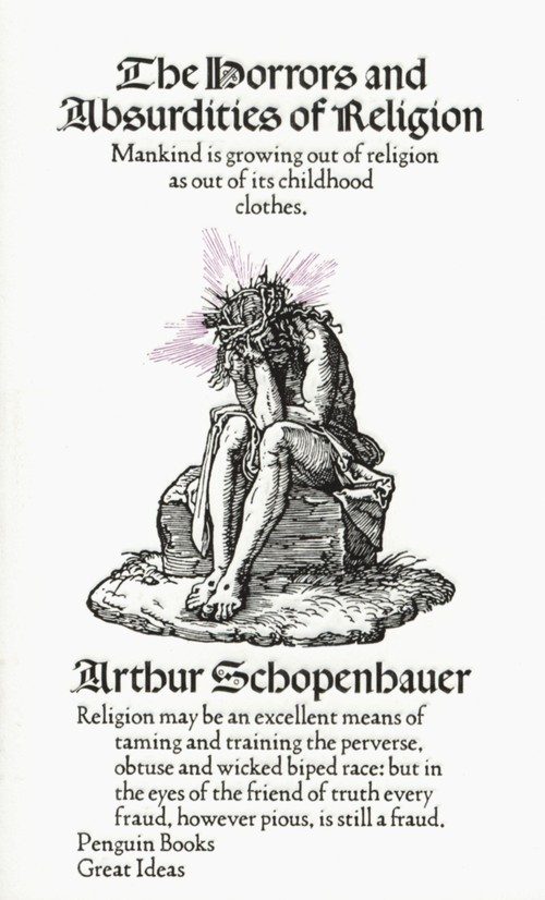 The Horrors and Absurdities of Religion - Schopenhauer Arthur
