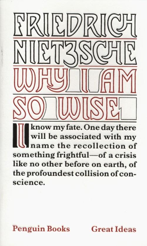 Why I Am So Wise - Nietzsche Friedrich