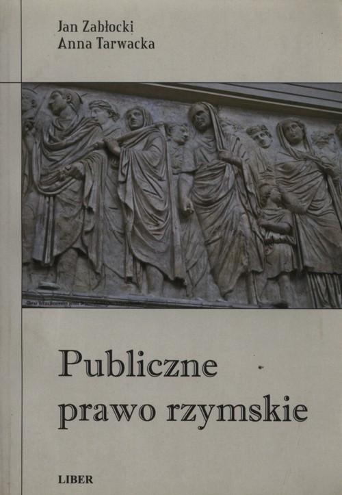 Publiczne prawo rzymskie - Zabłocki Jan, Tarwacka Anna