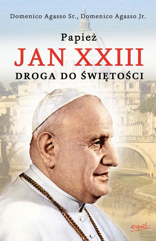 PAPIEŻ JAN XXIII DROGA DO ŚWIĘTOŚCI - Agasso Domenico Sr., Agasso Domenico Jr.