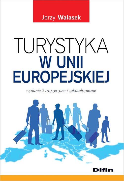 Turystyka w Unii Europejskiej - Walasek Jerzy