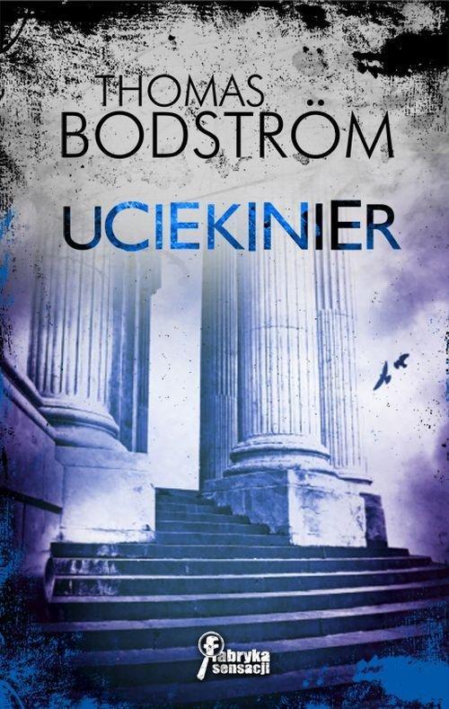 UCIEKINIER - Bodstrom Thomas