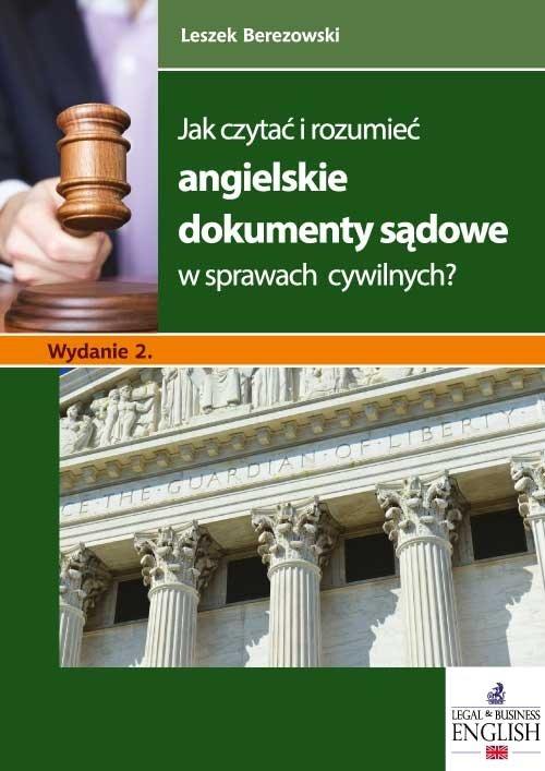 Jak czytać i rozumieć angielskie dokumenty sądowe - Berezowski Leszek