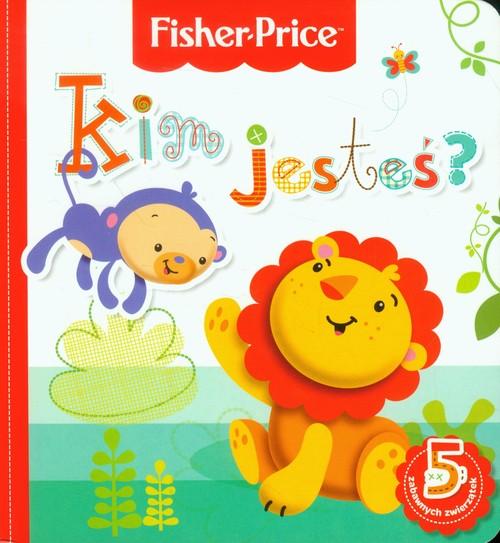 Fisher Price - Kim jesteś? - Wiśniewska Anna