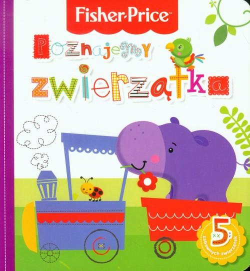 Fisher Price - Poznajemy zwierzątka - Wiśniewska Anna