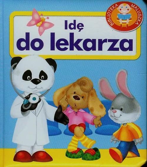 Pianki - Idę do lekarza - Kozłowska Urszula